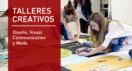 Talleres Creativos en Diseño, Visual Communication y Moda IED Madrid
